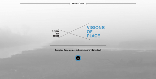 Visions of Place: Complex Geographies in Contemporary Israeli Art